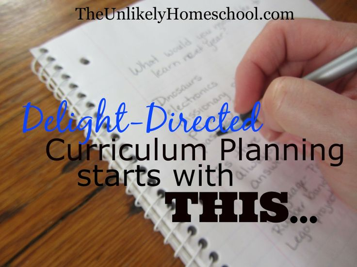 Delight-Directed Curriculum Planning Starts With THIS... - The Unlikely Homeschool