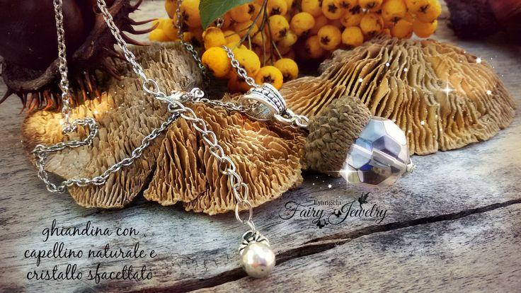Collana ghianda naturale cristallo corta sfera magia natura, by Evangela Fairy Jewelry, 11,00 € su misshobby.com