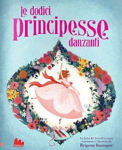 """Brigette Barrager """"Dodici principesse danzanti"""" (Gallucci)"""
