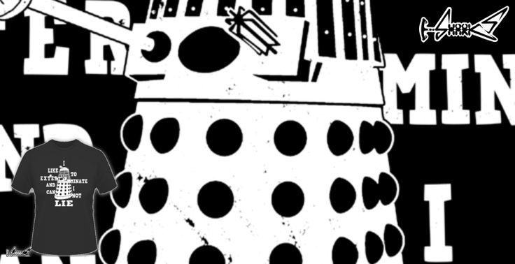 Design: I Like To Exterminate and i cannot Lie - by: Boggs Nicolas