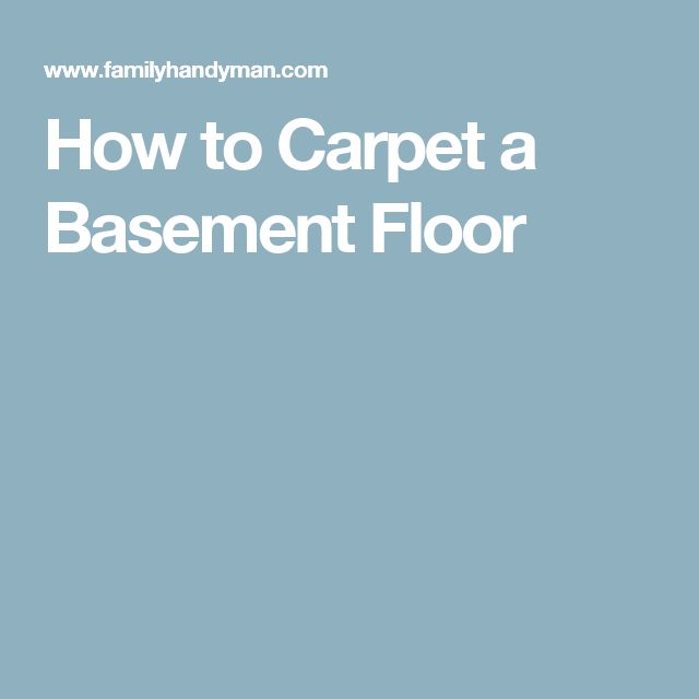 How To Carpet A Basement Floor: 17 Best Ideas About Basement Carpet On Pinterest