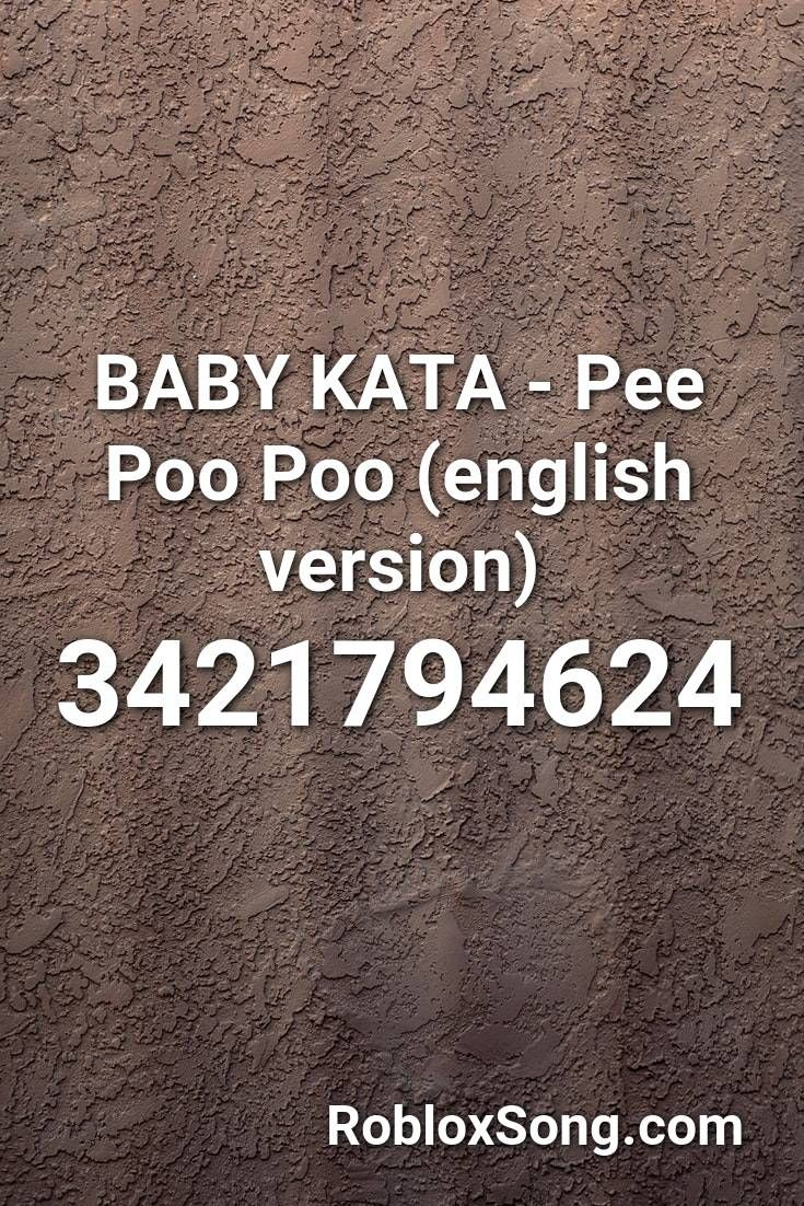 Poop Song Roblox Id Code Baby Kata Pee Poo Poo English Version Roblox Id Roblox Music Codes In 2020 We Are Number One Lazy Town Roblox