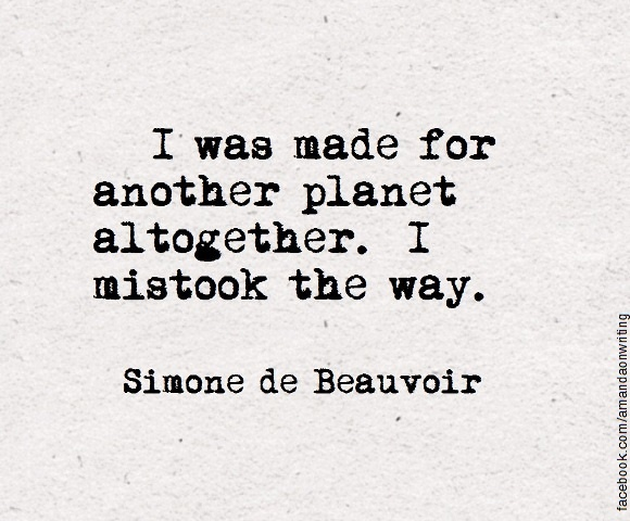 — Simone de Beauvoir