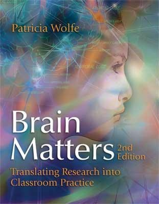 "Learn how we can effectively match teaching practice with brain functioning in ""Brain Matters: Translating Research into Classroom Practice, 2nd Edition."""