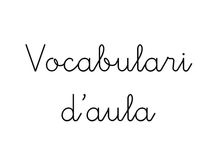 Vocabulari de classe.lletra lligada by Monica Roige Sedo via slideshare