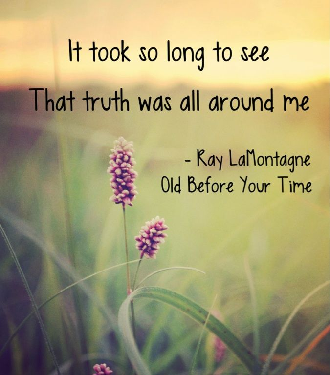 Ray LaMontagne - Old Before Your Time. Love the lyrics to this song.  Designed by KMM.