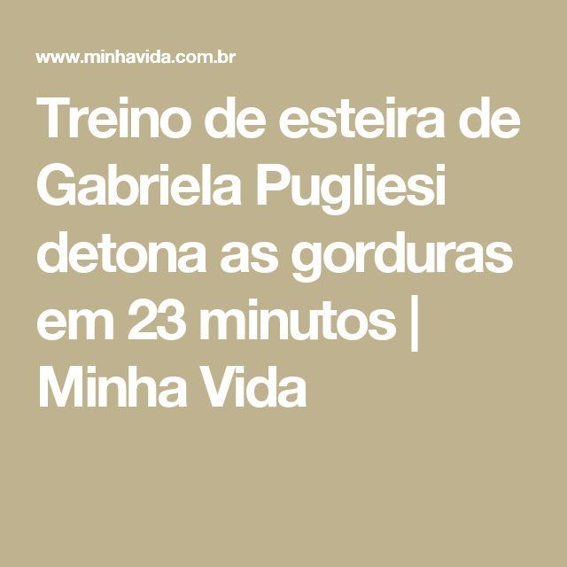 Treino de esteira de Gabriela Pugliesi detona as gorduras em 23 minutos | Minha Vida