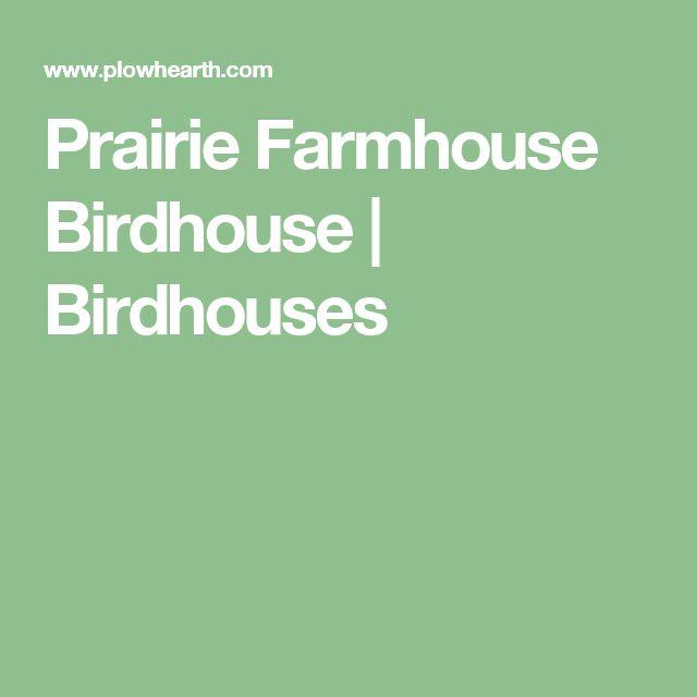 Prairie Farmhouse Birdhouse | Birdhouses