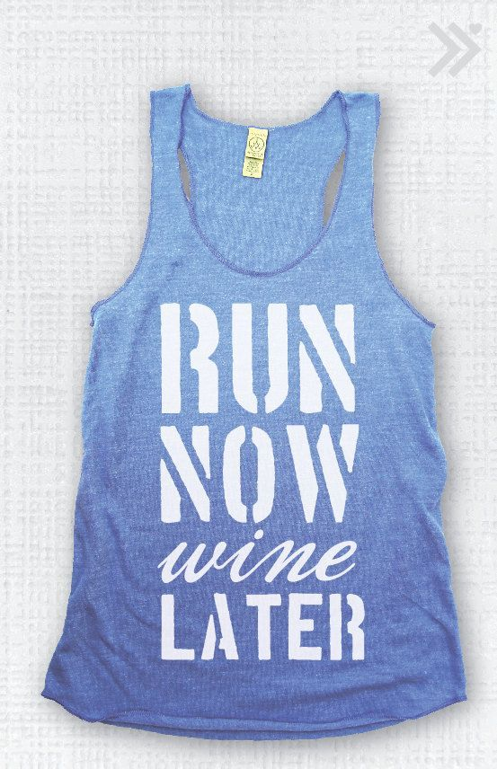 Run now. Wine later.