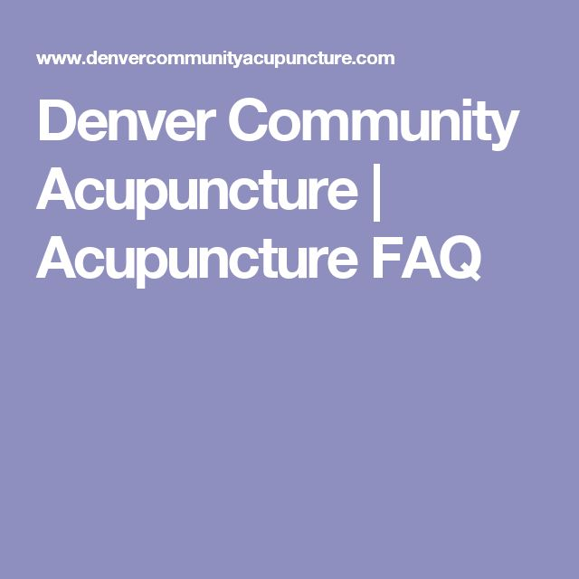 Denver Community Acupuncture | Acupuncture FAQ