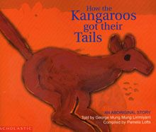 How the Kangaroo Got Tails This book is based on a story told by George Mung Mung Lirrmiyarri, of the Kija people, to Aboriginal children living in Warmun (Turkey Creek), Western Australia. The illustrations are adapted from their original paintings of the story. PRICE: $16.00 PRICE: [set 7 - $110.00]