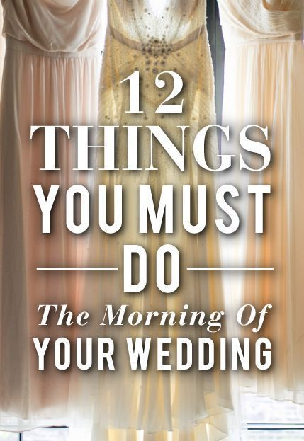 12 Things You Must Do The Morning Of Your Wedding