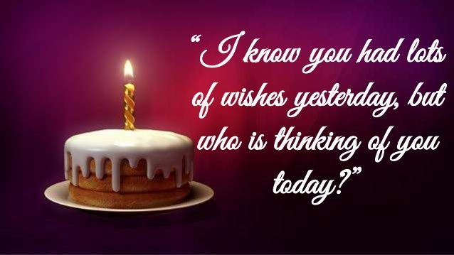 Belated Happy Birthday Wishes - Quotes, Images