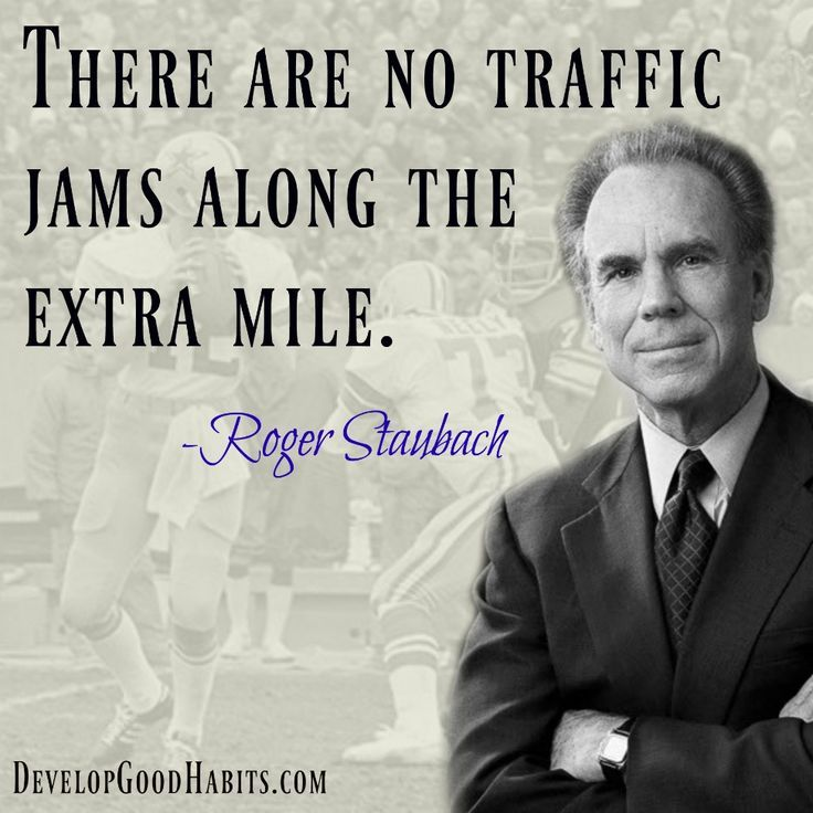 There are no traffic jams along the extra mile. - Roger Staubach success quote | Dallas Cowboys | Football.