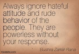 Of course... I wouldn't waste my time on unhappy miserable people who try and bring me down