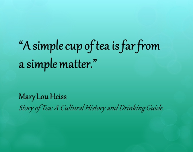 lovely quote about tea. Mary Lou Heiss