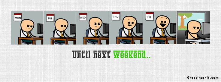 Until Next Weekend Funny Facebook Cover