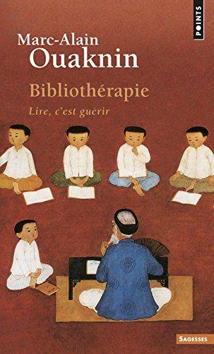 Bibliothérapie : Lire, c'est guérir par Marc-Alain Ouaknin