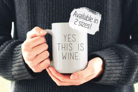 Yes, This Is Wine Satire Coffee Mug / Funny Coffee Cup / Wine Gift / Coffee Lover Gift / Wine Coffee Mug / Custom Coffee Cup / Gifts for Her by LemonAndHoneyCo on Etsy https://www.etsy.com/listing/489984063/yes-this-is-wine-satire-coffee-mug-funny