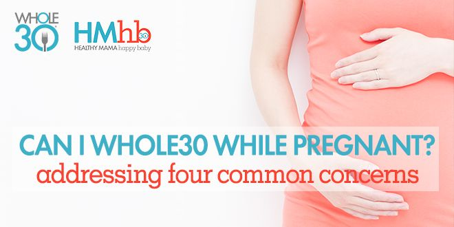Can I Whole30 During My Pregnancy?   The Whole30® Program