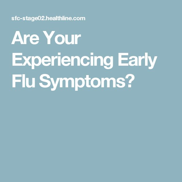 Are Your Experiencing Early Flu Symptoms?