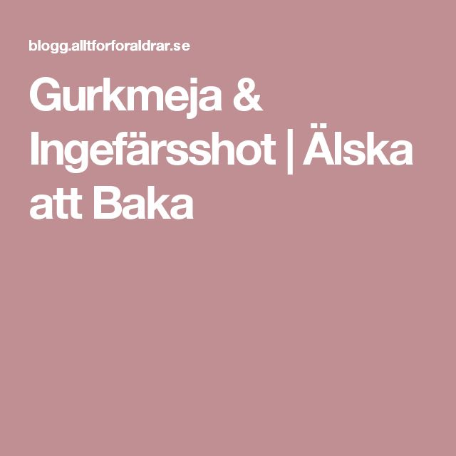 Gurkmeja & Ingefärsshot | Älska att Baka