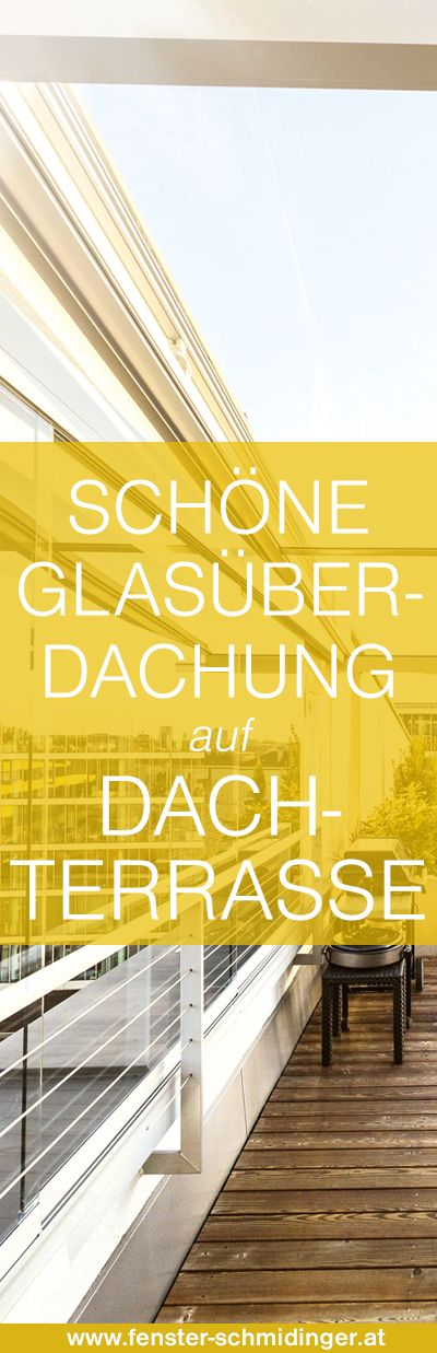Glasüberdachung auf Dachterrasse - jetzt noch mehr Projektbilder! #Dachterrasse #Glasüberdachung #Projektbilder