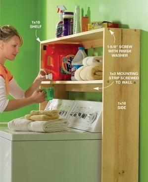 Laundry supply shelf    Make laundry day easier with this shelf for all your detergents, stain removers and other supplies. Build this simple organizer from 1x10 and 1x3 boards. If you have a basement laundry room, you may need to cut an access through the shelves for your dryer exhaust. by bbooky