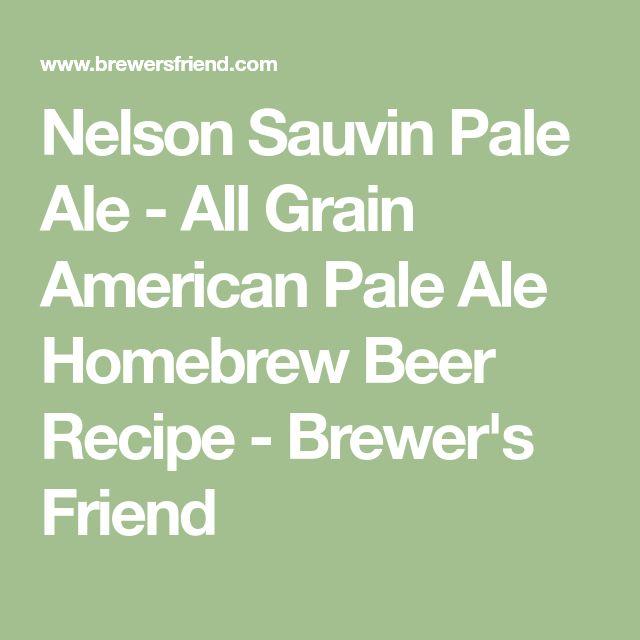 Nelson Sauvin Pale Ale - All Grain American Pale Ale Homebrew Beer Recipe - Brewer's Friend