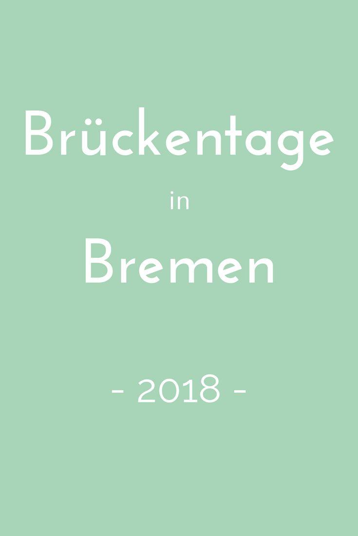 Brückentage nutzen, um ein paar Tage länger frei zu haben? Wie das geht, verrät der Brückentagekalender 2018 für Bremen