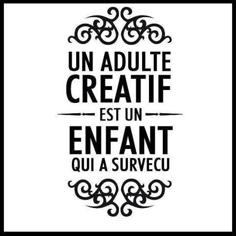 Un adulte créatif est un enfant qui a survecu. #utopie #adulte #creatif