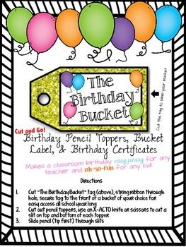 """Ever forget a students birthday?  Here is the product for you!  Print on card stock, cut, and go! with these cute pencil toppers and birthday certificates.  Attach the included """"Birthday Bucket"""" label to a classroom storage container and have a go-to for whenever there is a birthday!Product Includes--Multicolored birthday pencil toppers--""""Birthday Bucket"""" label--Multicolored birthday certificates"""