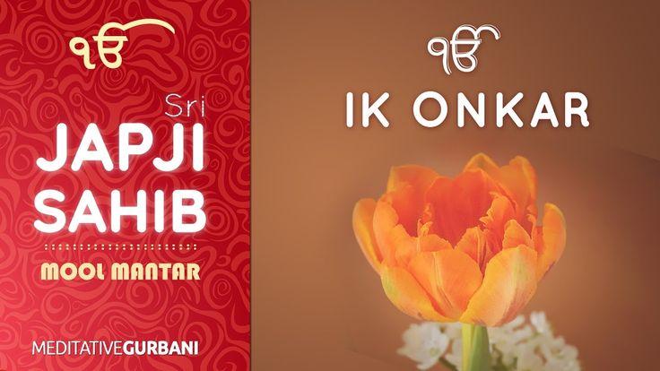 *Must Listen* Ik Onkar - Mool Mantar (11 Mins) | Extremely Calm | Japji ...