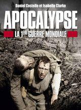 Documentaire Apocalypse : La Première Guerre Mondiale