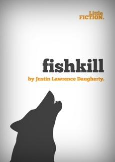"""fishkill"" by Justin Lawrence Daugherty."