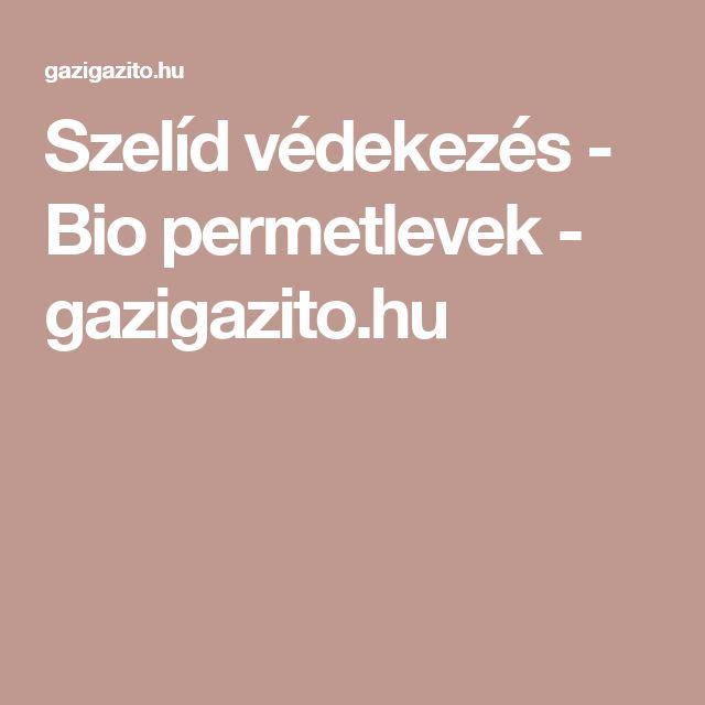 Szelíd védekezés - Bio permetlevek - gazigazito.hu