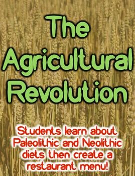 Agricultural Revolution, Paleolithic & Neolithic Diet! Create Restaurant Menu!In this highly engaging-resource on early man, students learn about the diets of Paleolithic and Neolithic humans, as well as the Agricultural Revolution and how it changed everyday society.