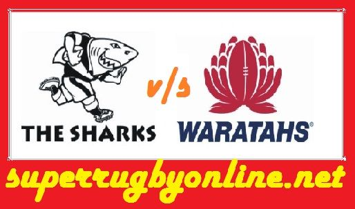 2018 Waratahs Vs Sharks Rugby Live Stream  New South Wales Waratahs vs Sharks Super Rugby Live Coverage at 15:05 Local / 13:05 GMT On Saturday 3rd March 2018    Game: Waratahs vs Sharks  Event: 2018 Super Rugby  Location: Kings Park, Durban  Date:  3rd March 2018