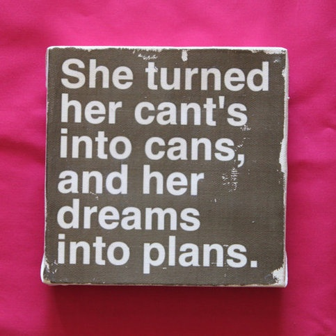 Turn your dreams into plans :)