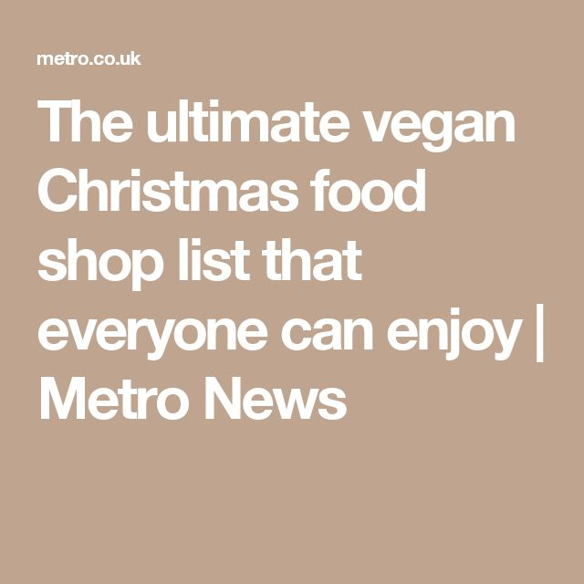 Add These To Your Food Shop If Youre Catering For Vegans This Christmas
