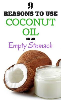 9 reasons to use coconut oil on an empty stomach