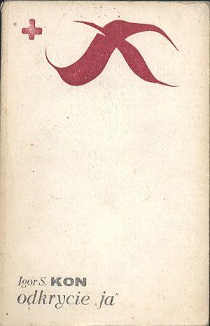 """Odkrycie """"ja"""", Igor S. Kon, PIW, 1987, http://www.antykwariat.nepo.pl/odkrycie-ja-igor-s-kon-p-14226.html"""