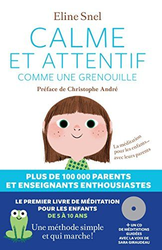 CALME ET ATTENTIF COMME UNE GRENOUILLE + CD de Eline Snel http://www.amazon.fr/dp/2352041910/ref=cm_sw_r_pi_dp_ZpAawb0TRSXQ5