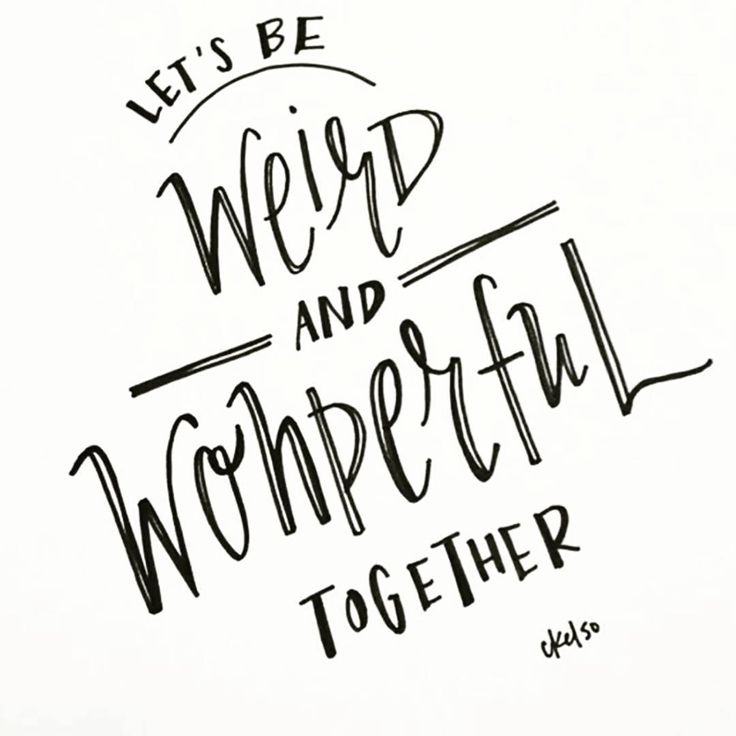 Let's be weird and wonderful together