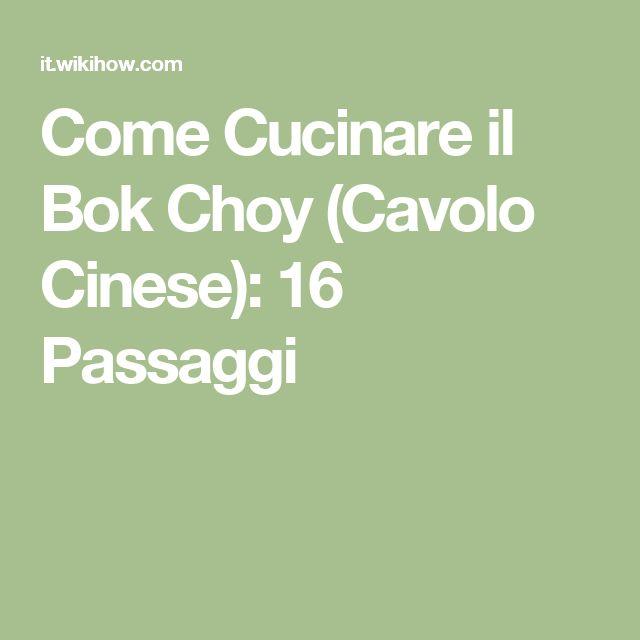 Come Cucinare il Bok Choy (Cavolo Cinese): 16 Passaggi