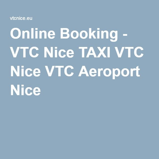 Online Booking - VTC Nice TAXI VTC Nice VTC Aeroport Nice