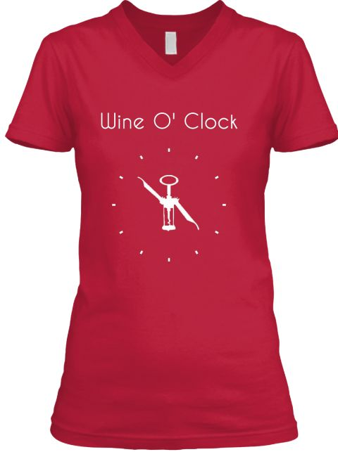 It's Always Wine O' Clock somewhere | Perfect T-Shirt for Wine Lovers| Available In Several Colors and Styles