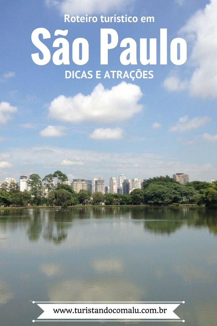 Roteiro turístico em São Paulo com tudo o que você precisa ver e as principais dicas.