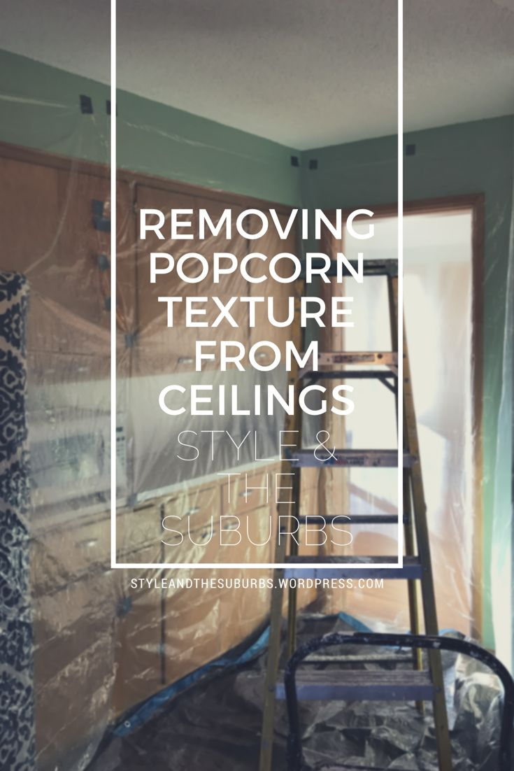 Removing Popcorn Texture from Ceilings DIY | Style & the Suburbs