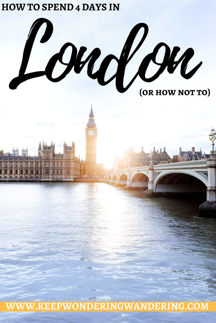 Here is the best way to make the most out of your 4 days in London: including sightseeing tips and must-do activities, and what you could do without.